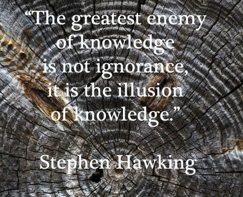 the greatest enemy of knowledge